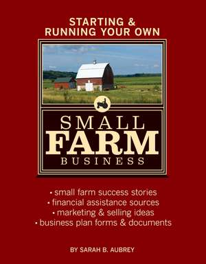 Starting & Running Your Own Small Farm Business:  Using Dogs Donkeys and Llamas to Protect Your Herd de Sarah Beth Aubrey