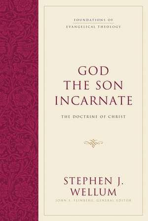 God the Son Incarnate:  The Doctrine of Christ de Stephen J. Wellum