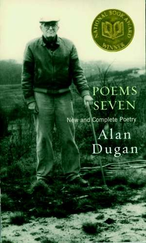 Poems Seven: New and Complete Poetry de Alan Dugan