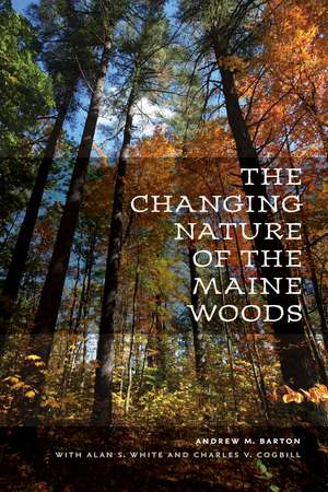 The Changing Nature of the Maine Woods de Andrew M. Barton