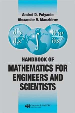 Handbook of Mathematics for Engineers and Scientists de Andrei D. Polyanin