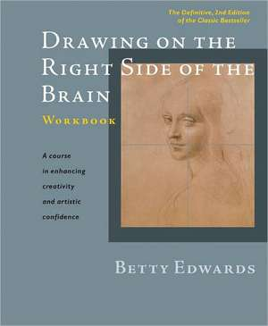 Drawing on the Right Side of the Brain Workbook:  The Definitive, Updated 2nd Edition de Betty Edwards