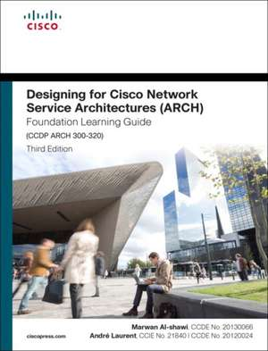 Designing for Cisco Network Service Architectures (Arch) Foundation Learning Guide imagine