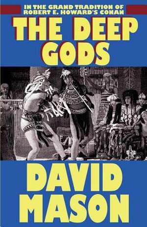 The Deep Gods de David Mason