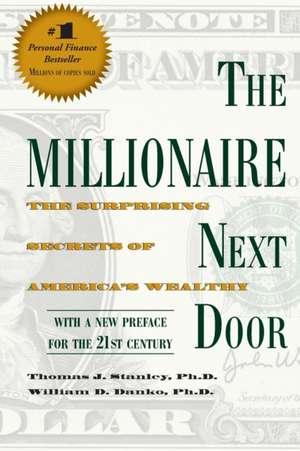 The Millionaire Next Door de Thomas J.Ph.D. Stanley