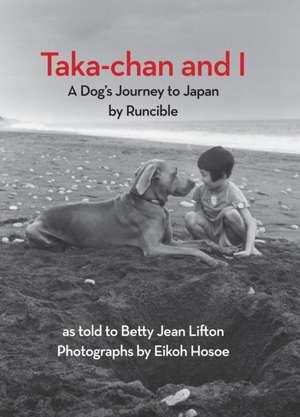 Taka-Chan and I de Betty Jean Lifton