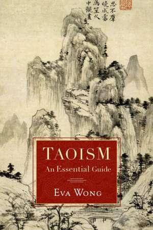 Taoism:  An Essential Guide de Eva Wong