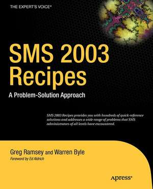 SMS 2003 Recipes: A Problem-Solution Approach de Greg Ramsey