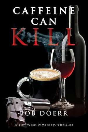 Caffeine Can Kill de Bob Doerr