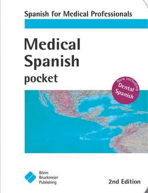 Medical Spanish: Spanish for Medical Lprofessionals de M.D. Fischaess, Claudia