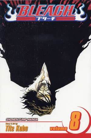 Bleach, Vol. 8: The Blade and Me de Tite Kubo