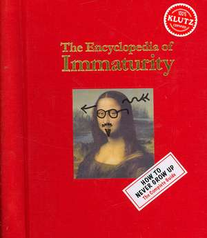 Klutz: Encyclopedia of Immaturity
