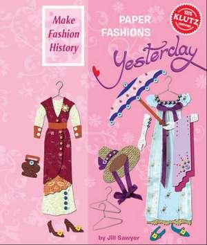 Paper Fashions Yesterday de Jill Sawyer