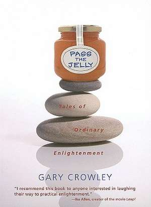 Pass the Jelly: Tales of Ordinary Enlightenment imagine