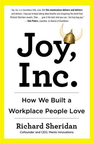 Joy, Inc: How We Built a Workplace People Love de Richard Sheridan