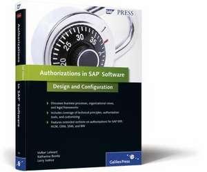 Authorizations in SAP Software: Design and Configuration de Volker Lehnert