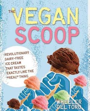 The Vegan Scoop de Wheeler del Toro