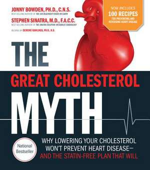 Great Cholesterol Myth ] 100 Recipes for Preventing and Reversing Heart Disease:  Why Lowering Your Cholesterol Won't Prevent Heart Disease and the Sta de Jonny Bowden