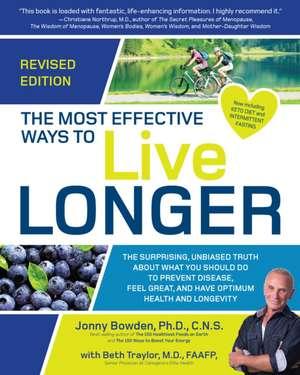 The Most Effective Ways to Live Longer, Revised de Jonny Bowden