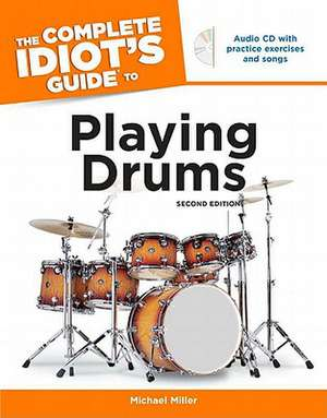 The Complete Idiot's Guide to Playing Drums, 2nd Edition [With CD]:  The Bible in 52 Storybooks de Michael Miller