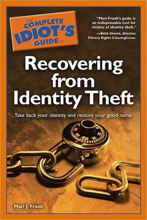 The Complete Idiot's Guide to Recovering from Identity Theft de Mari J. Frank