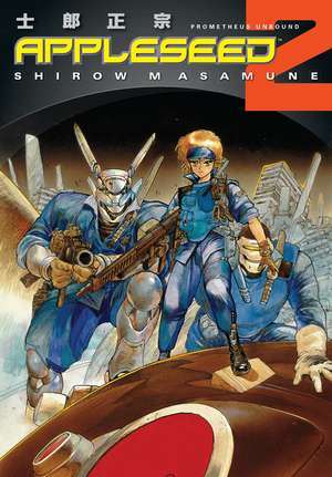 Appleseed Book 2: Prometheus Unbound (3rd Ed.)