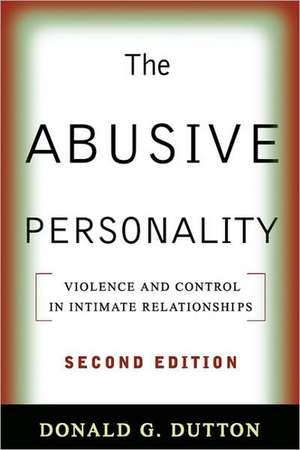 The Abusive Personality de Donald G. Dutton