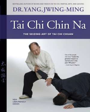 Tai Chi Chin Na Revised de Jwing Ming Yang