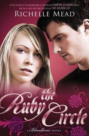 Blood Lines, The Ruby Circle de Richelle Mead