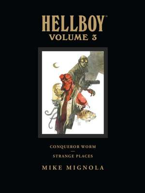 Hellboy Library Volume 3: Conqueror Worm And Strange Places de Dark Horse