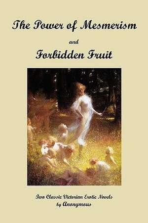 The Power of Mesmerism / Forbidden Fruit de Anonymous