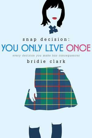 You Only Live Once de Bridie Clark