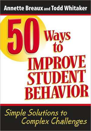 50 Ways to Improve Student Behavior de Todd Whitaker