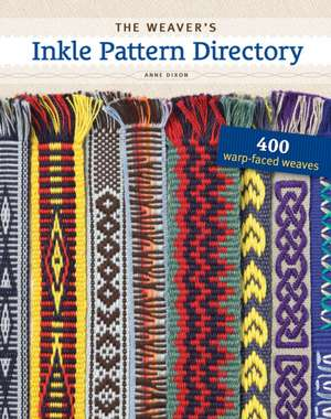 The Weaver's Inkle Pattern Directory:  Techniques and Projects for Weaving with Wire de Anne Dixon