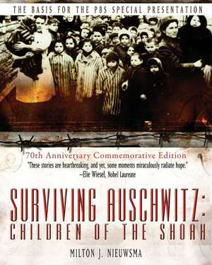 Surviving Auschwitz Children of the Shoah