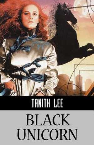 Black Unicorn de Tanith Lee