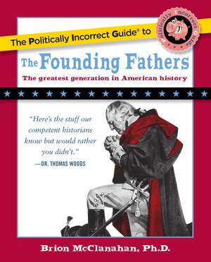 The Politically Incorrect Guide to the Founding Fathers imagine