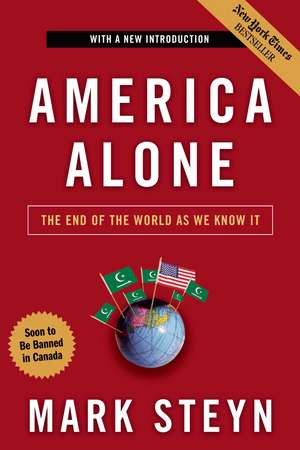 America Alone: The End of the World As We Know It de Mark Steyn