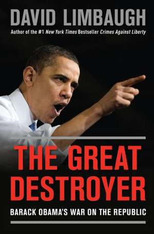 The Great Destroyer: New York Times Bestseller de David Limbaugh