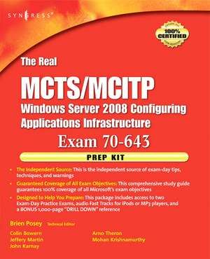 The Real MCTS/MCITP Exam 70-643 Prep Kit: Independent and Complete Self-Paced Solutions de Brien Posey