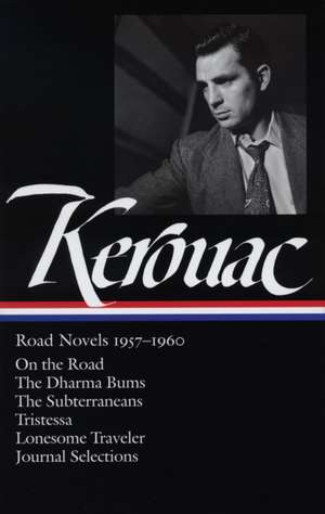 Jack Kerouac:  On the Road/The Dharma Bums/The Subterraneans/Tristessa/Lonesome Traveler/From the Journals 1949-1954 de Jack Kerouac
