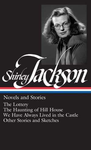 Shirley Jackson:  Novels and Stories de Shirley Jackson