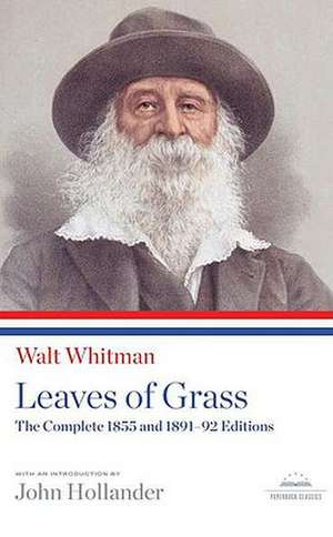 Leaves of Grass:  The Complete 1855 and 1891-92 Editions de Walt Whitman