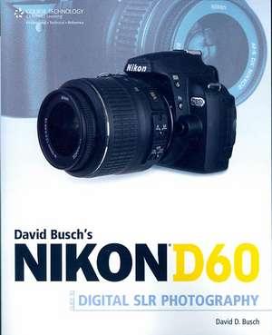 David Busch's Nikon D60 Guide to Digital SLR Photography de David Busch