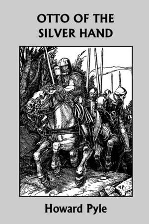 Otto of the Silver Hand (Yesterday's Classics) de Howard Pyle