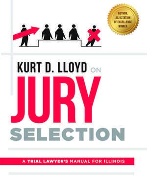 Kurt D. Lloyd on Jury Selection de Kurt D. Lloyd
