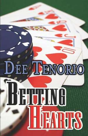 Betting Hearts de Dee Tenorio