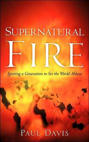 Supernatural Fire de Paul Davis