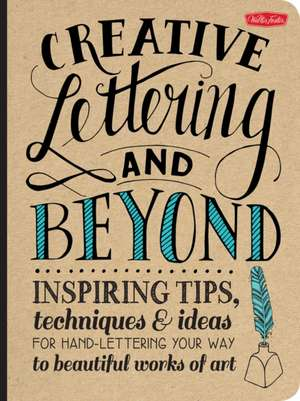 Creative Lettering and Beyond de Gabri Joy Kirkendall