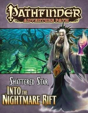 Pathfinder Adventure Path:  Shattered Star Part 5 - Into the Nightmare Rift de Richard Pett